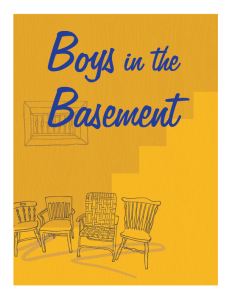 Boys in the Basement opens Nov. 6 at 7:30 p.m., with a special ticket price for those who have suffered through a divorce.